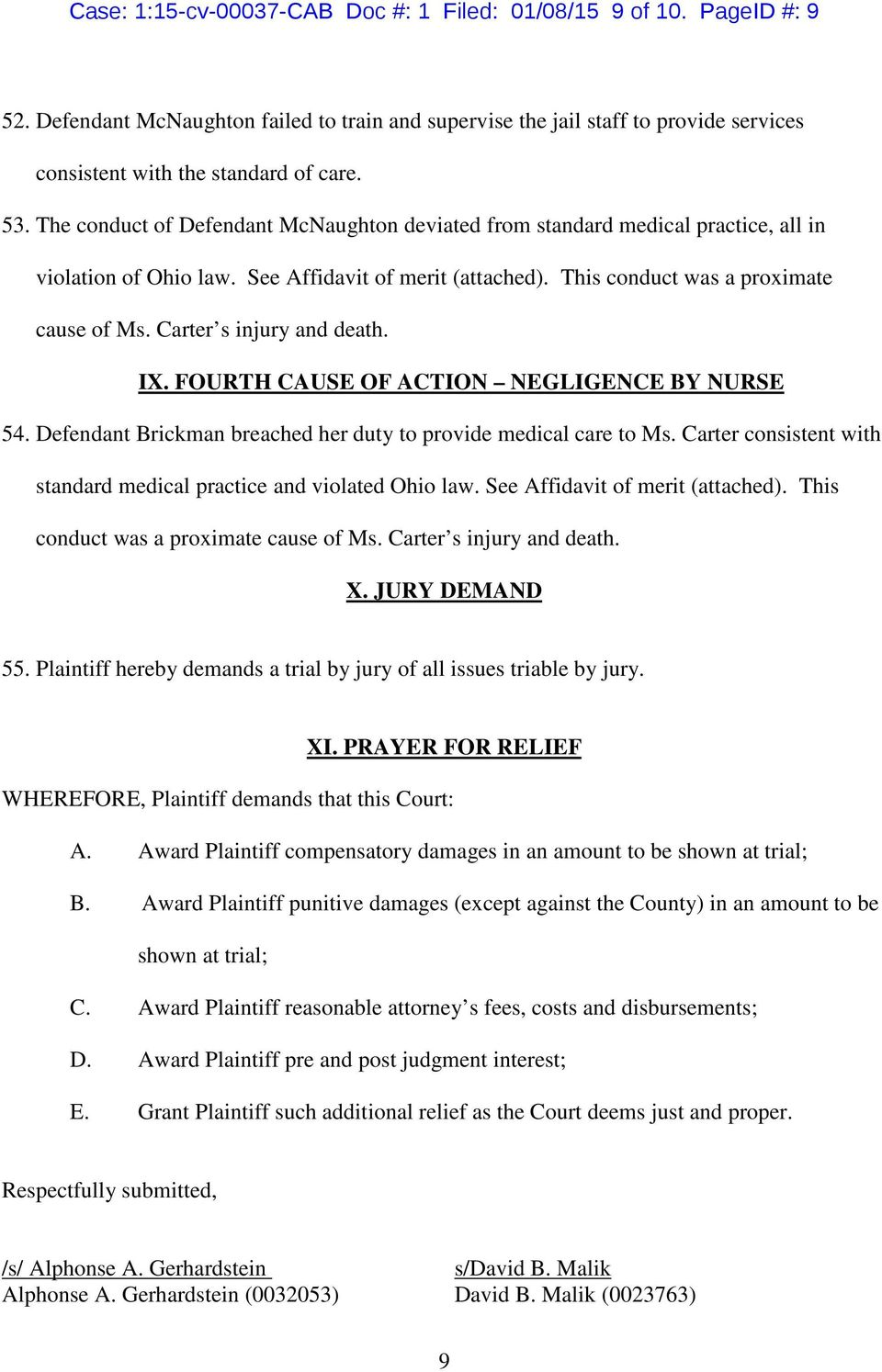 Carter s injury and death. IX. FOURTH CAUSE OF ACTION NEGLIGENCE BY NURSE 54. Defendant Brickman breached her duty to provide medical care to Ms.
