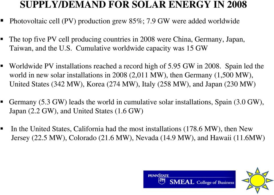Cumulative worldwide capacity was 15 GW Worldwide PV installations reached a record high of 5.95 GW in 2008.