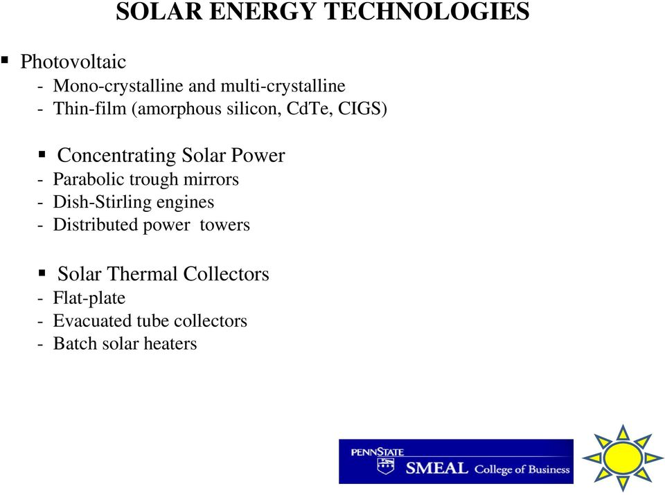 Solar Power - Parabolic trough mirrors - Dish-Stirling engines - Distributed