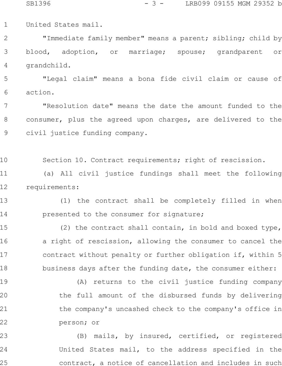 """Resolution date"" means the date the amount funded to the consumer, plus the agreed upon charges, are delivered to the civil justice funding company. Section."