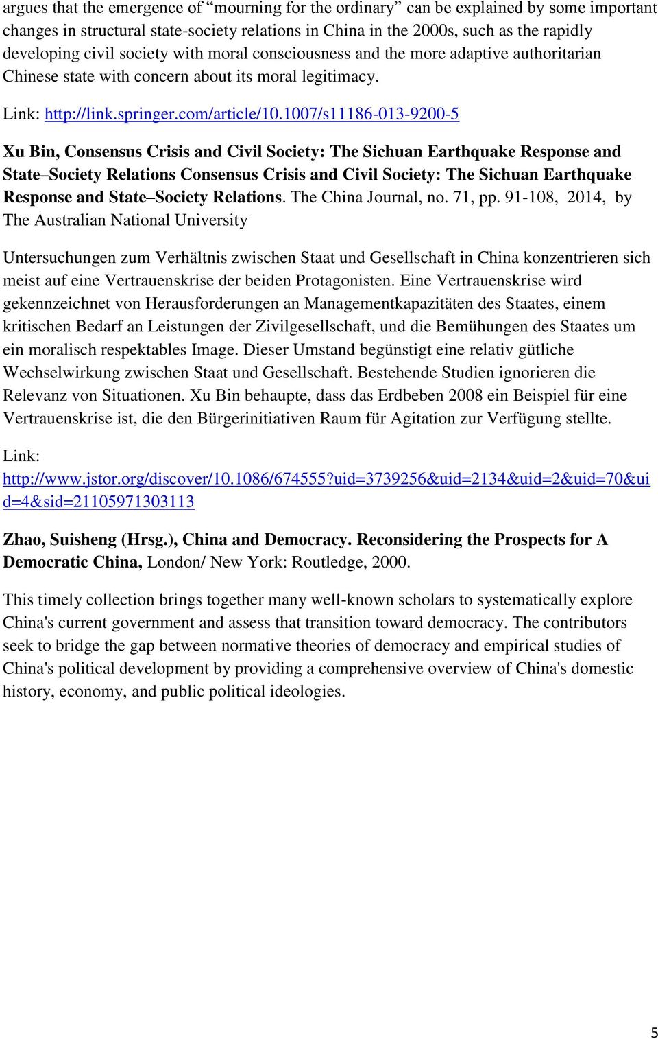 1007/s11186-013-9200-5 Xu Bin, Consensus Crisis and Civil Society: The Sichuan Earthquake Response and State Society Relations Consensus Crisis and Civil Society: The Sichuan Earthquake Response and