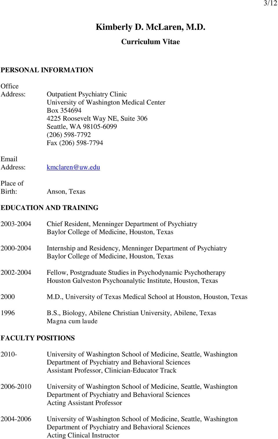 Curriculum Vitae PERSONAL INFORMATION Office Address: Email Address: Place of Birth: Outpatient Psychiatry Clinic University of Washington Medical Center Box 354694 4225 Roosevelt Way NE, Suite 306