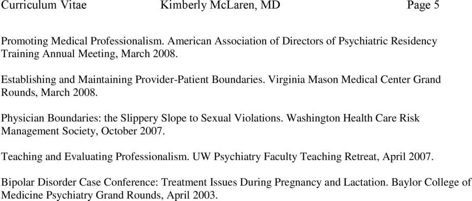 Virginia Mason Medical Center Grand Rounds, March 2008. Physician Boundaries: the Slippery Slope to Sexual Violations.