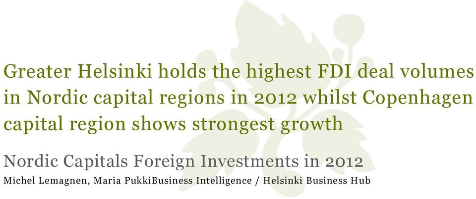 strongest growth Nordic Capitals Foreign Investments in 212