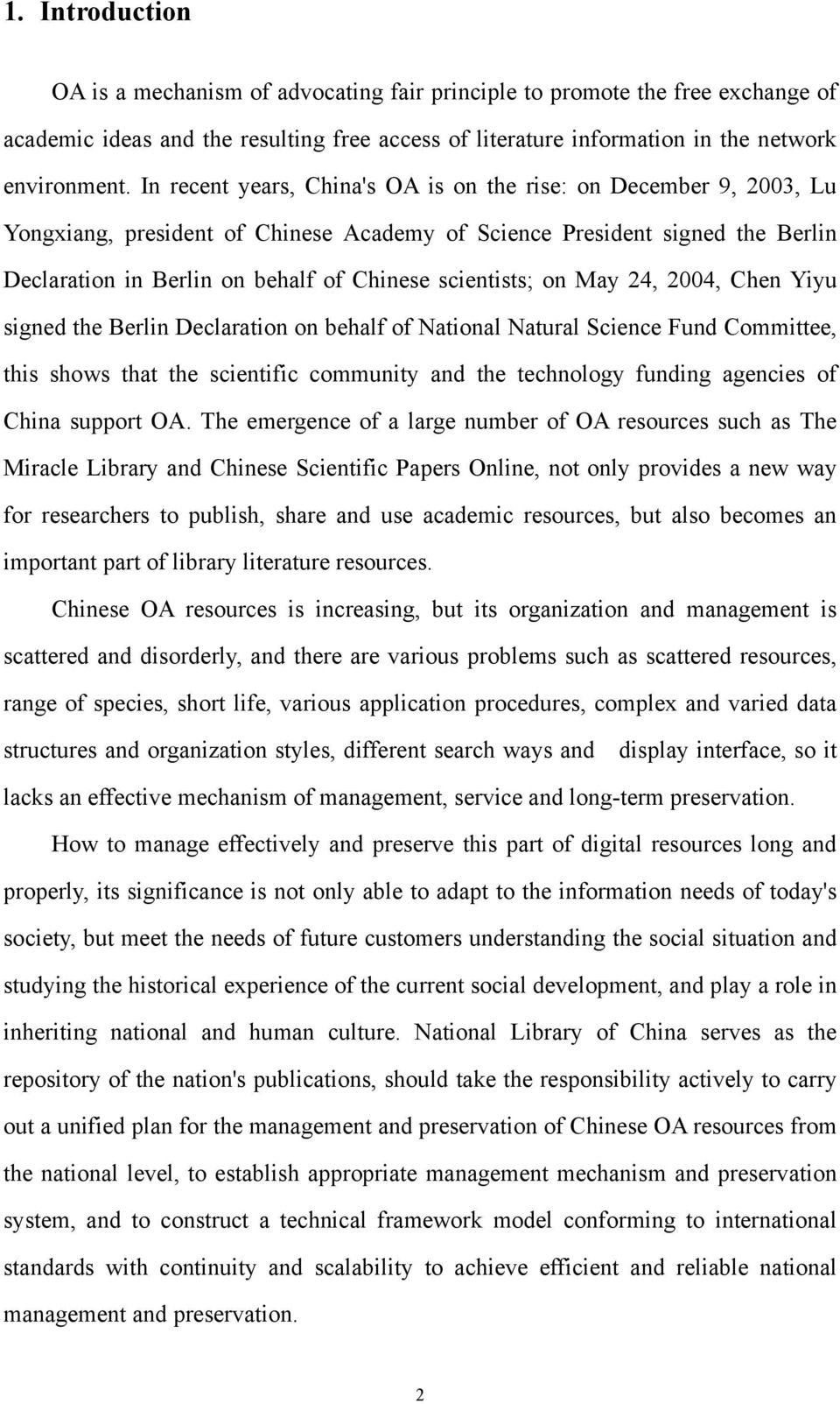 scientists; on May 24, 2004, Chen Yiyu signed the Berlin Declaration on behalf of National Natural Science Fund Committee, this shows that the scientific community and the technology funding agencies
