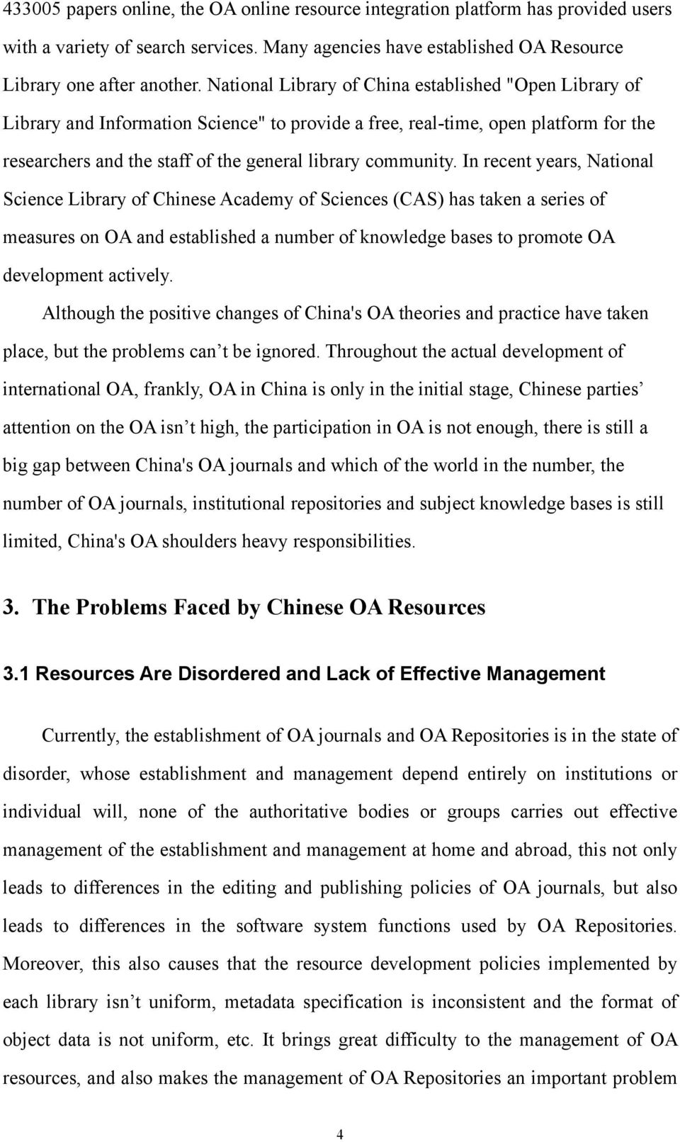 In recent years, National Science Library of Chinese Academy of Sciences (CAS) has taken a series of measures on OA and established a number of knowledge bases to promote OA development actively.