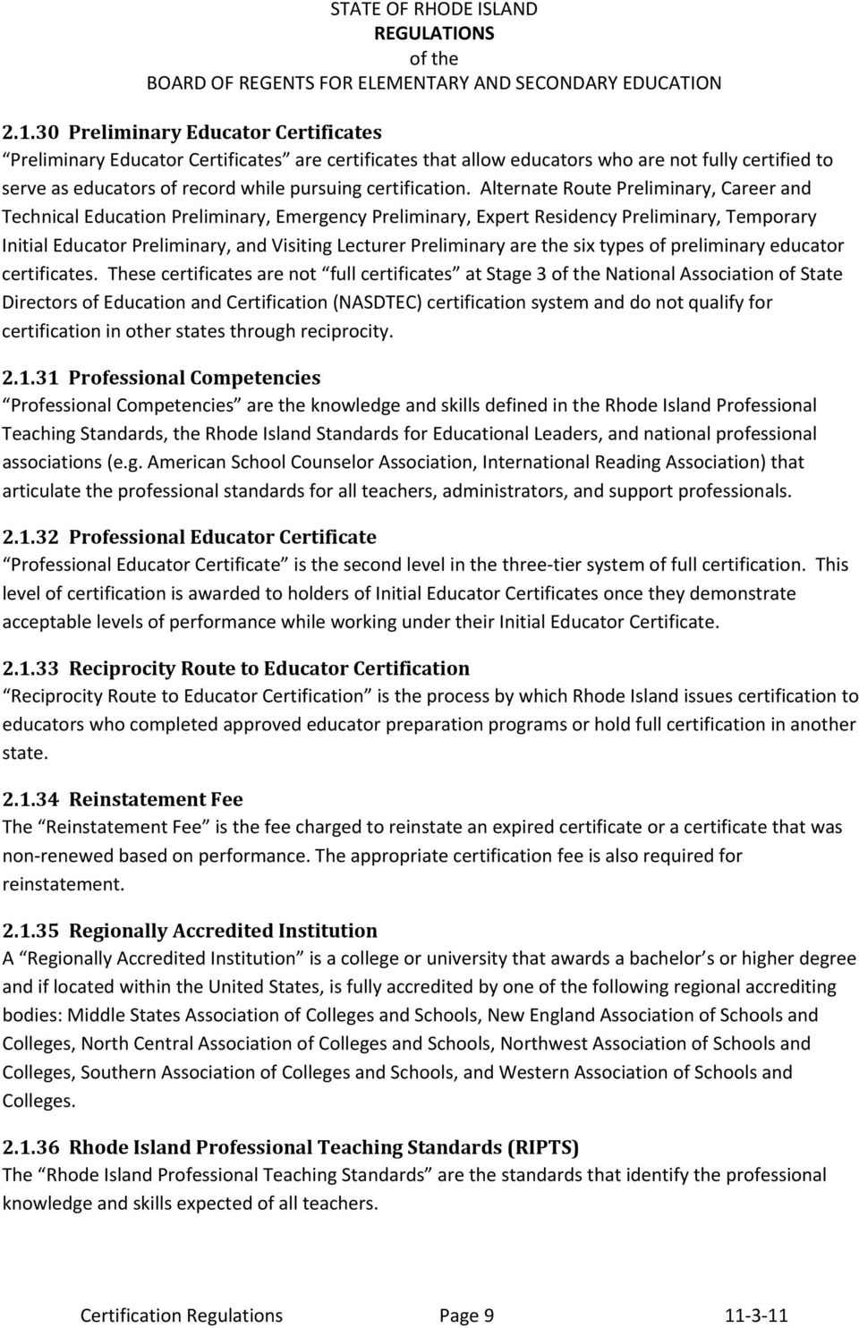 Alternate Route Preliminary, Career and Technical Education Preliminary, Emergency Preliminary, Expert Residency Preliminary, Temporary Initial Educator Preliminary, and Visiting Lecturer Preliminary