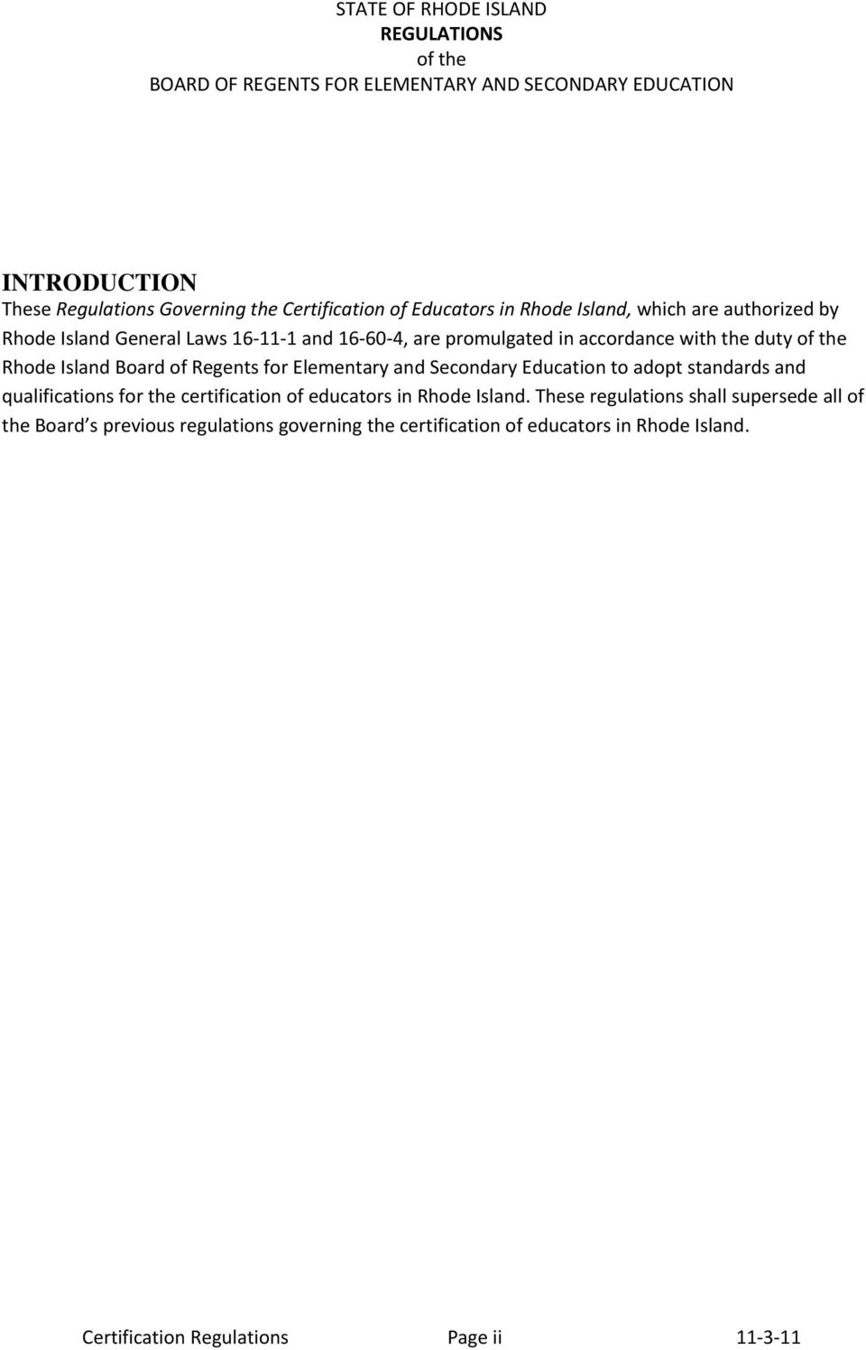 Education to adopt standards and qualifications for the certification of educators in Rhode Island.