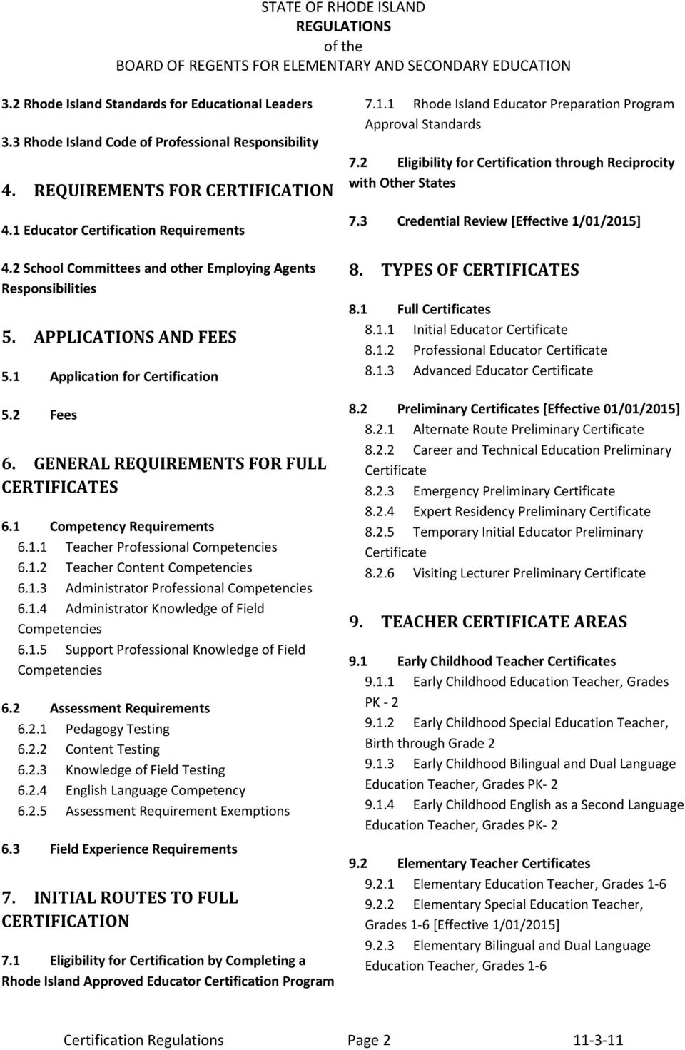 1 Competency Requirements 6.1.1 Teacher Professional Competencies 6.1.2 Teacher Content Competencies 6.1.3 Administrator Professional Competencies 6.1.4 Administrator Knowledge of Field Competencies 6.