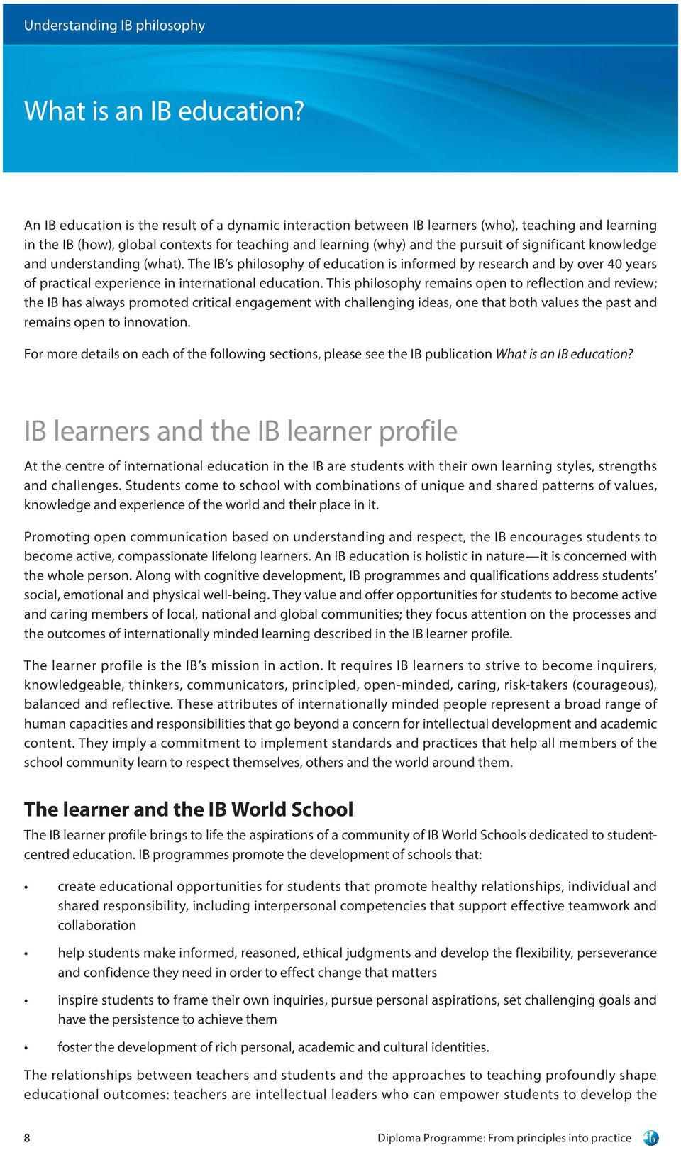 knowledge and understanding (what). The IB s philosophy of education is informed by research and by over 40 years of practical experience in international education.