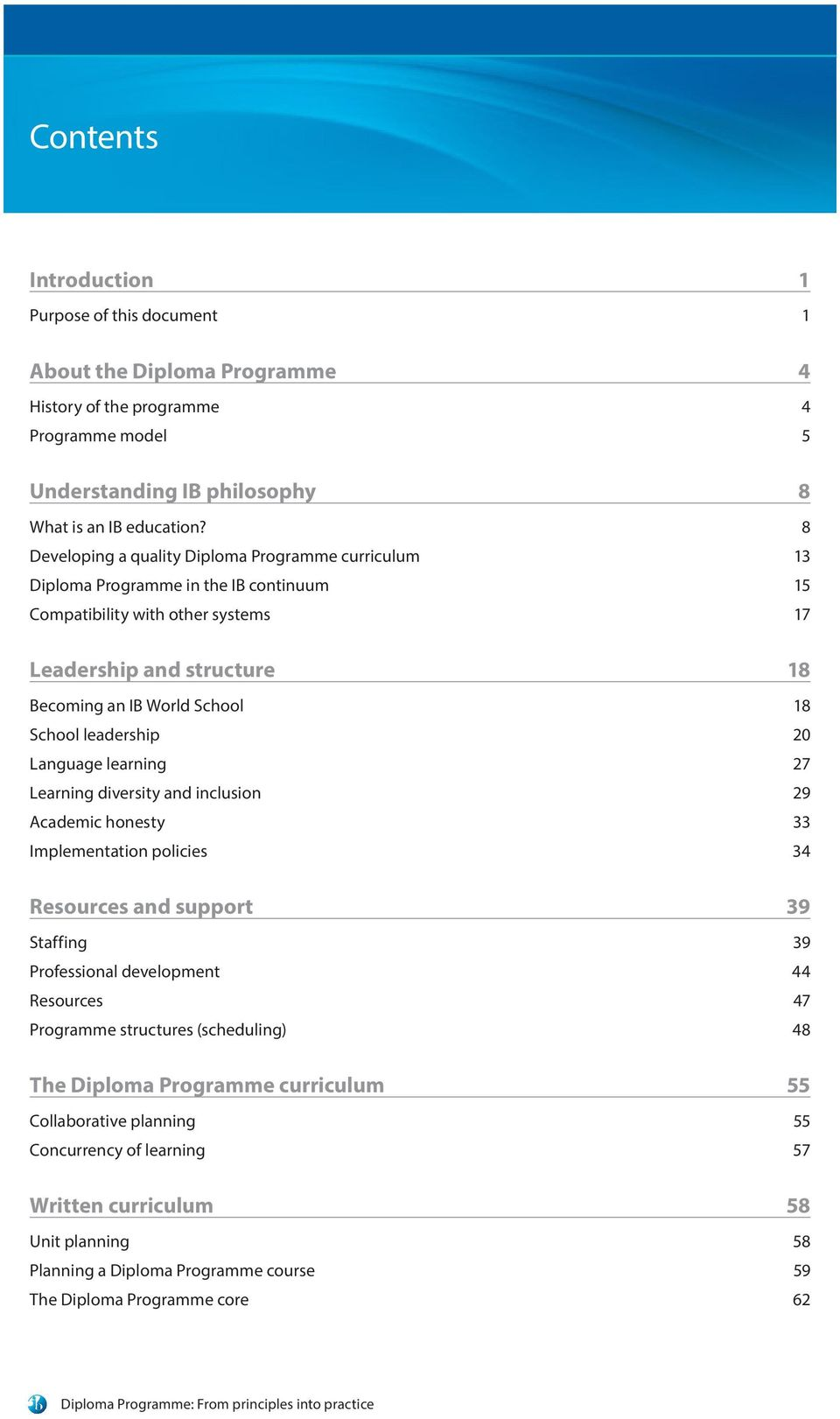 leadership 20 Language learning 27 Learning diversity and inclusion 29 Academic honesty 33 Implementation policies 34 Resources and support 39 Staffing 39 Professional development 44 Resources 47