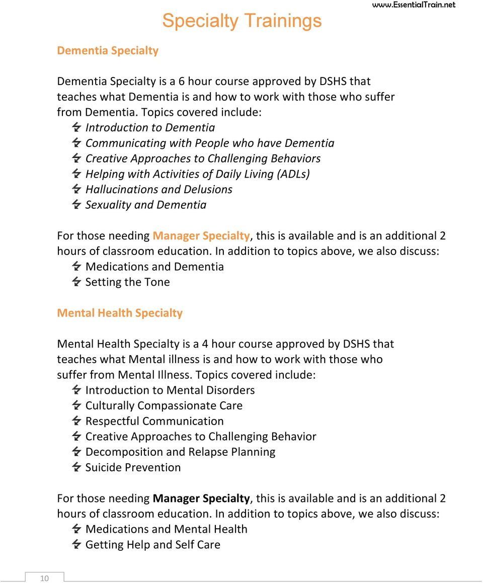 and Delusions Sexuality and Dementia For those needing Manager Specialty, this is available and is an additional 2 hours of classroom education.