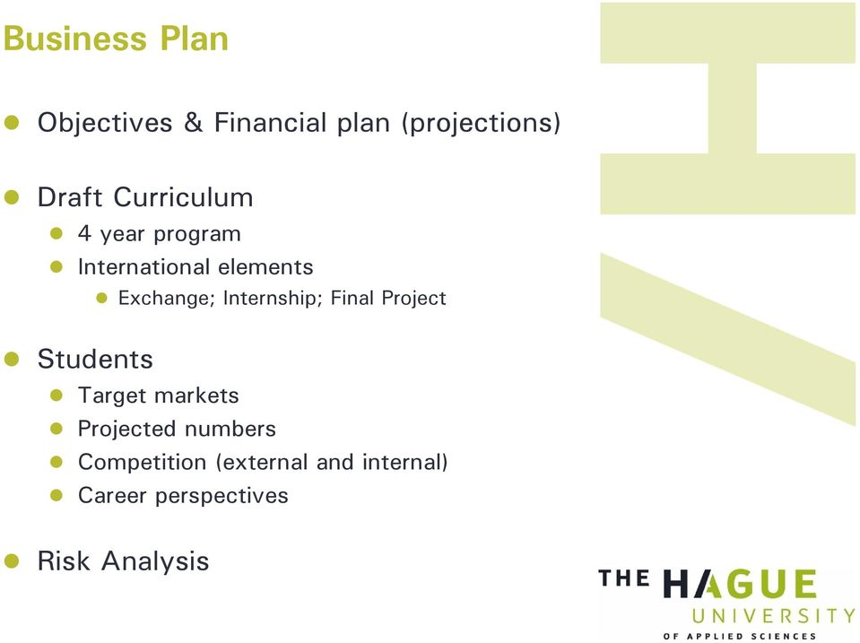 Exchange; Internship; Final Project Target markets Projected