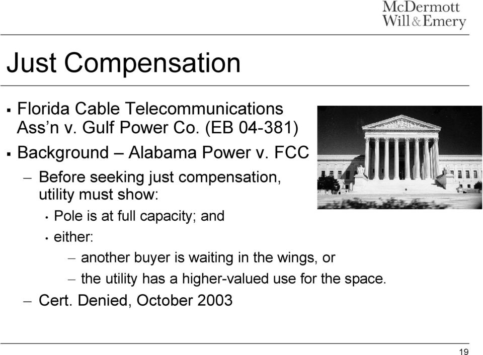FCC Before seeking just compensation, utility must show: Pole is at full capacity;