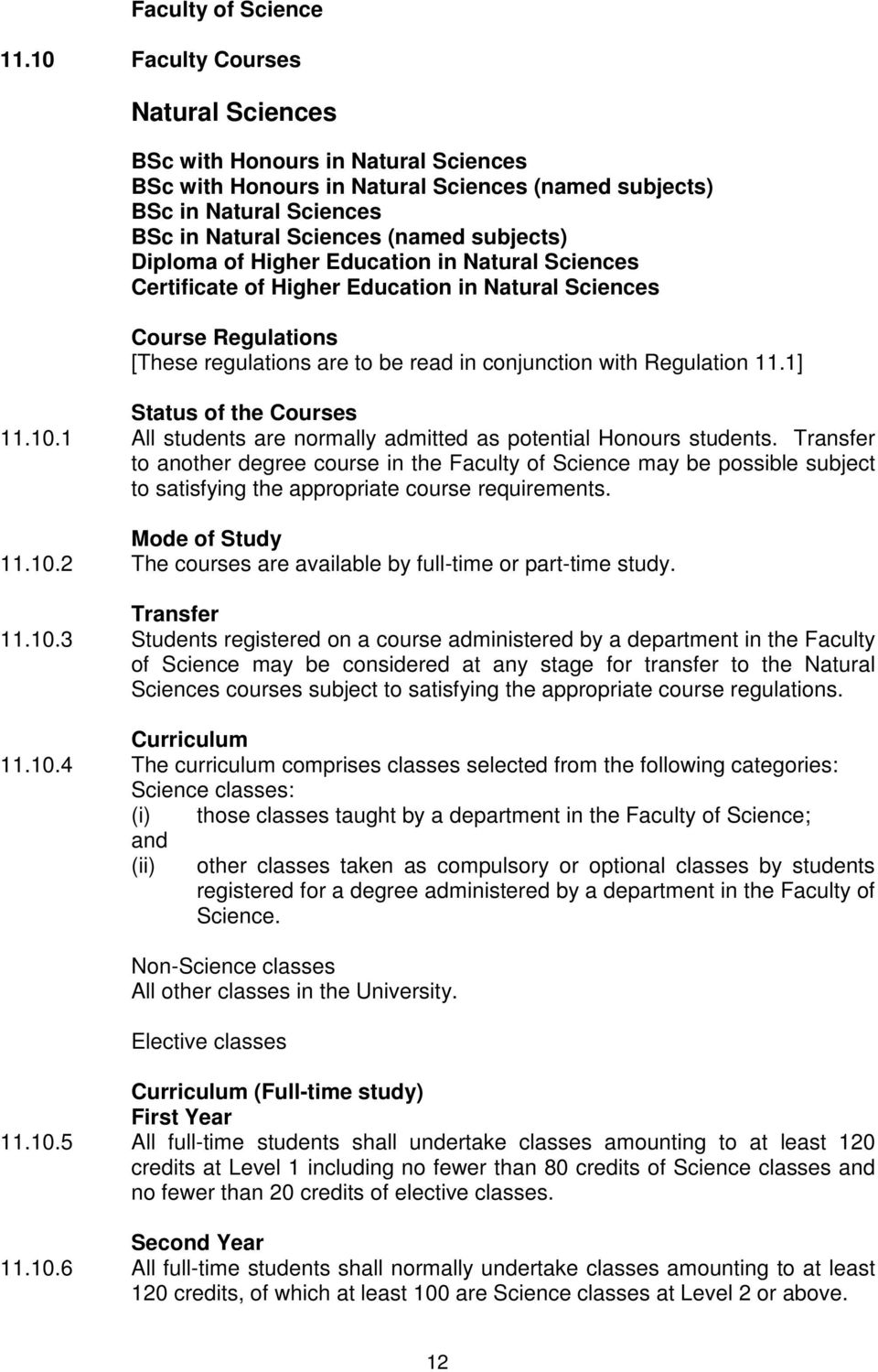 of Higher Education in Natural Sciences Certificate of Higher Education in Natural Sciences Course Regulations [These regulations are to be read in conjunction with Regulation 11.