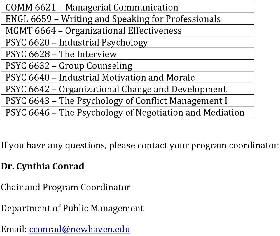 Psychology of Conflict Management I PSYC 6646 The Psychology of Negotiation and Mediation If you have any questions, please contact
