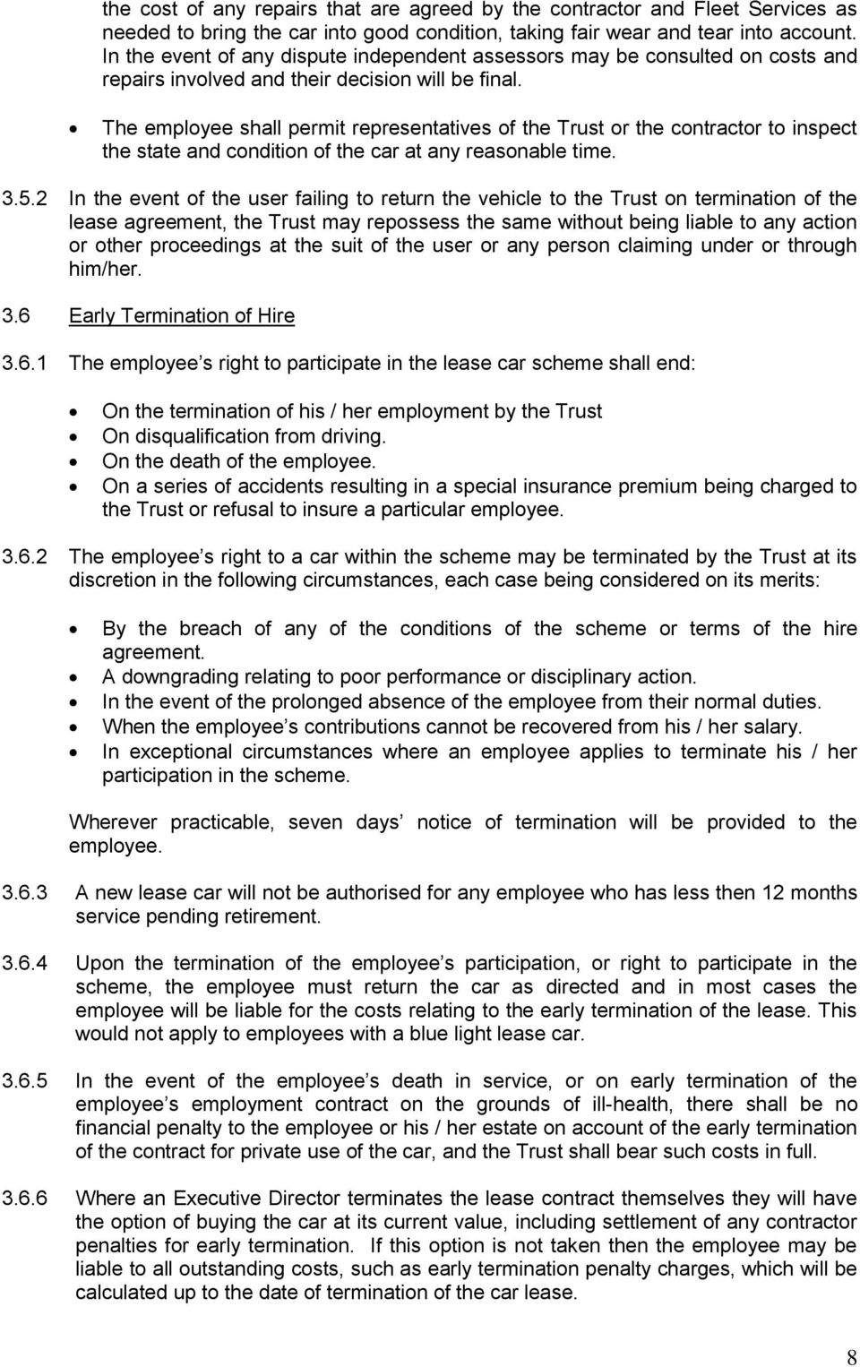 The employee shall permit representatives of the Trust or the contractor to inspect the state and condition of the car at any reasonable time. 3.5.