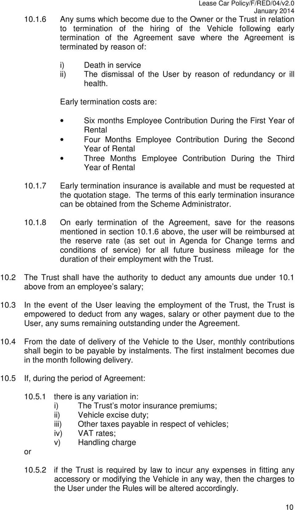 Early termination costs are: Six months Employee Contribution During the First Year of Rental Four Months Employee Contribution During the Second Year of Rental Three Months Employee Contribution