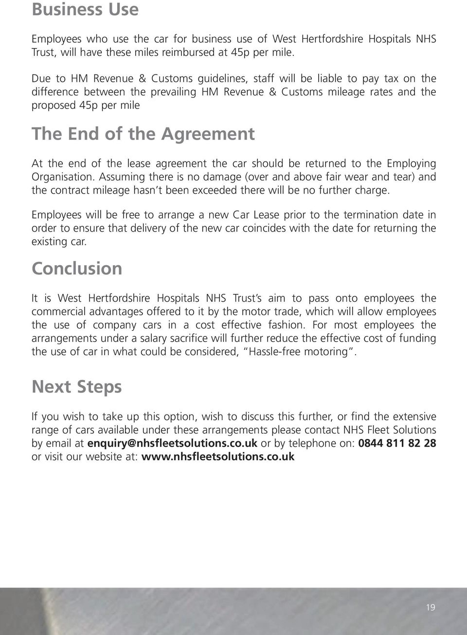 Agreement At the end of the lease agreement the car should be returned to the Employing Organisation.