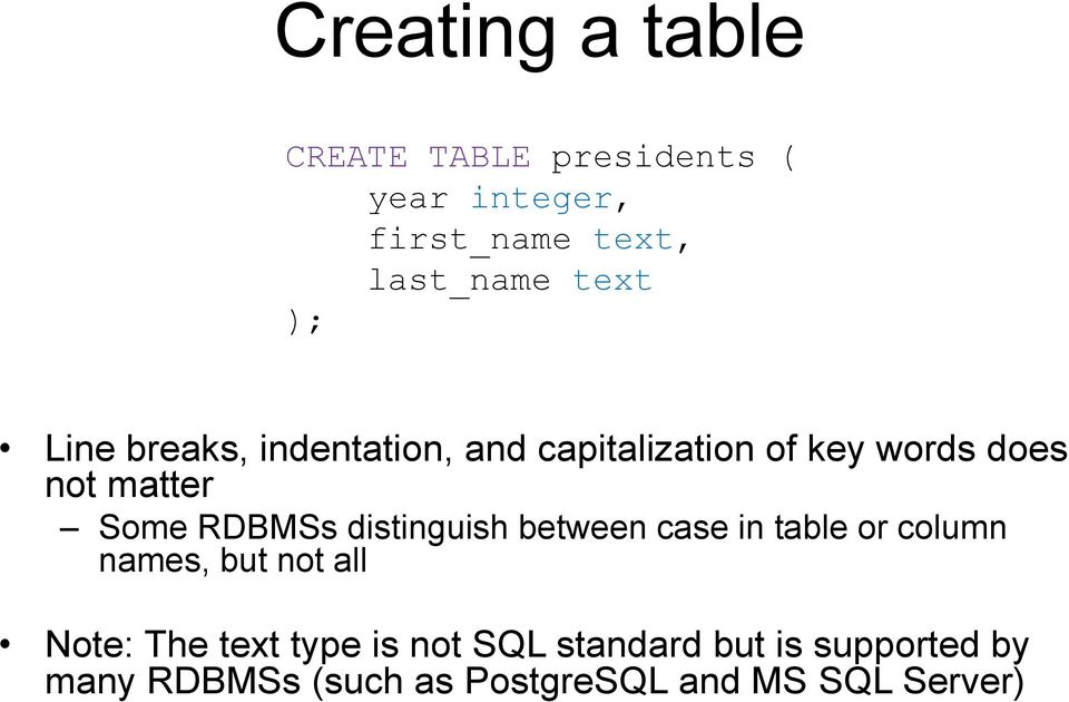 RDBMSs distinguish between case in table or column names, but not all Note: The text
