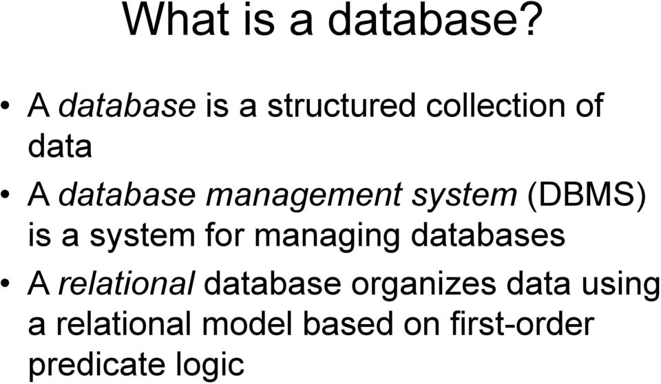 management system (DBMS) is a system for managing