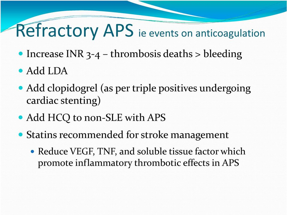 stenting) Add HCQ to non-sle with APS Statins recommended for stroke management