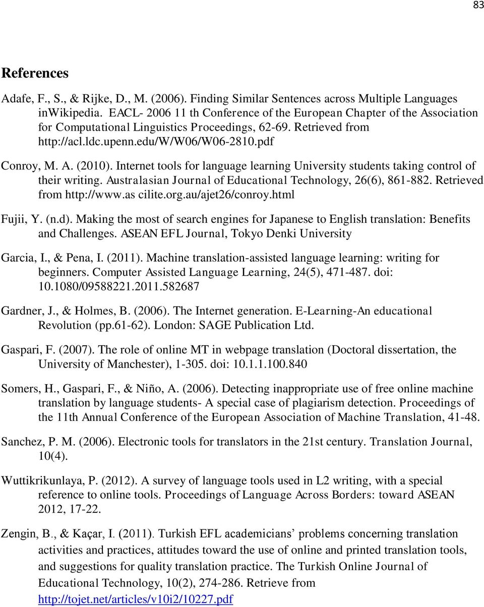 Internet tools for language learning University students taking control of their writing. Australasian Journal of Educational Technology, 26(6), 861-882. Retrieved from http://www.as cilite.org.