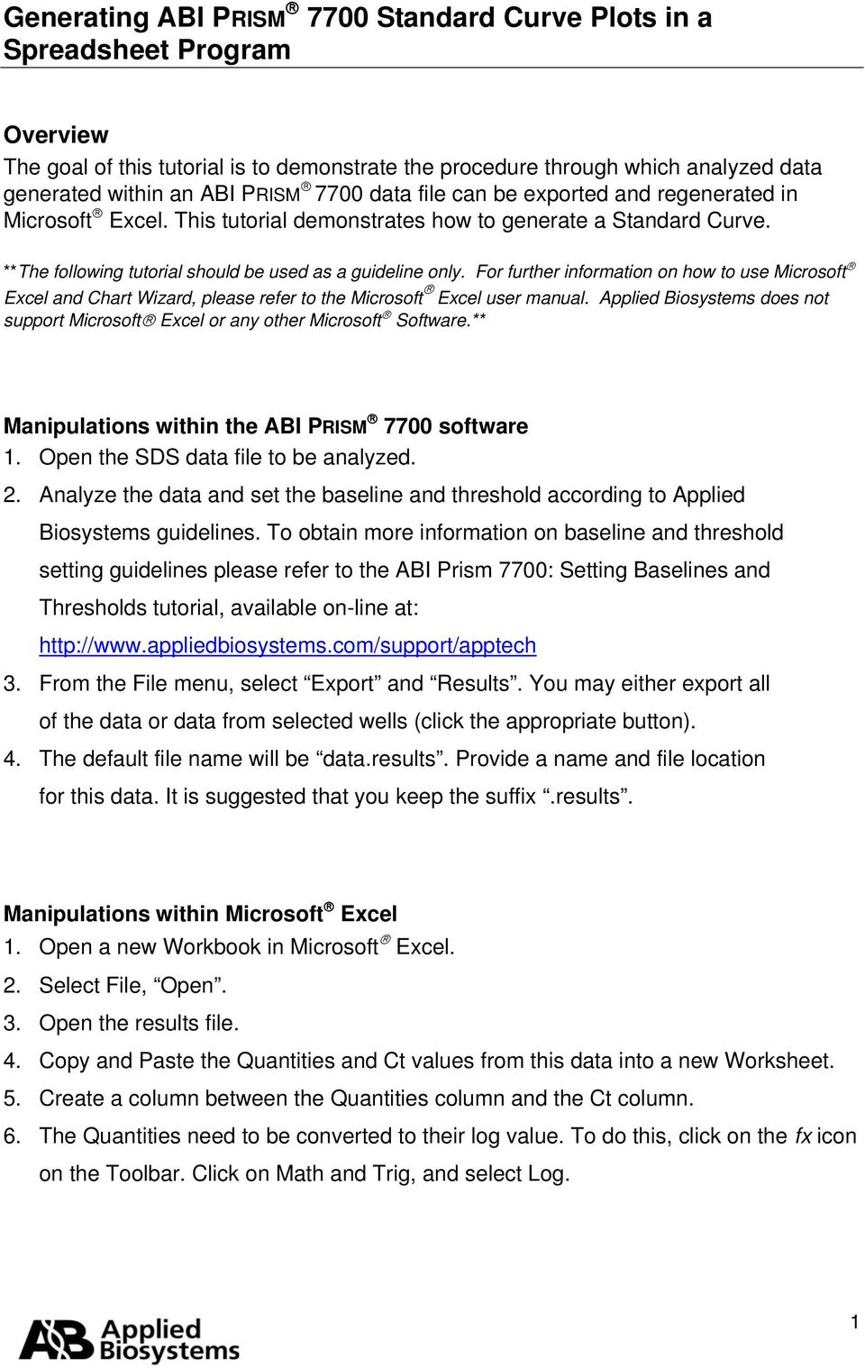 For further information on how to use Microsoft Excel and Chart Wizard, please refer to the Microsoft Excel user manual.