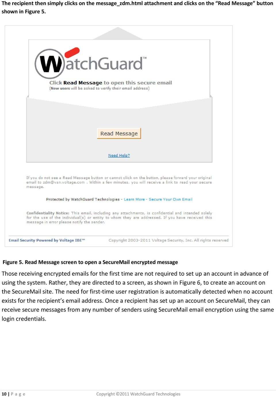 Rather, they are directed to a screen, as shown in Figure 6, to create an account on the SecureMail site.