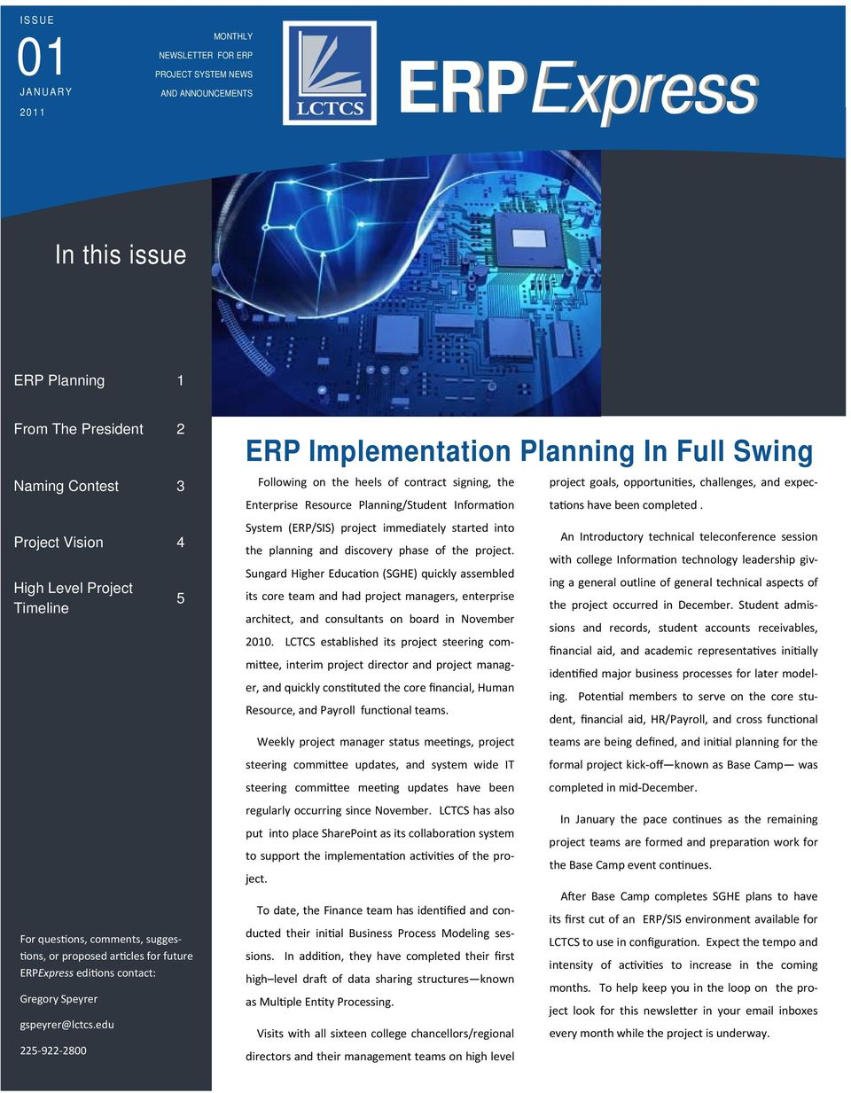 edu 225 922 2800 5 ERP Implementation Planning In Full Swing Following on the heels of contract signing, the project goals, opportuni es, challenges, and expecta ons have been completed.