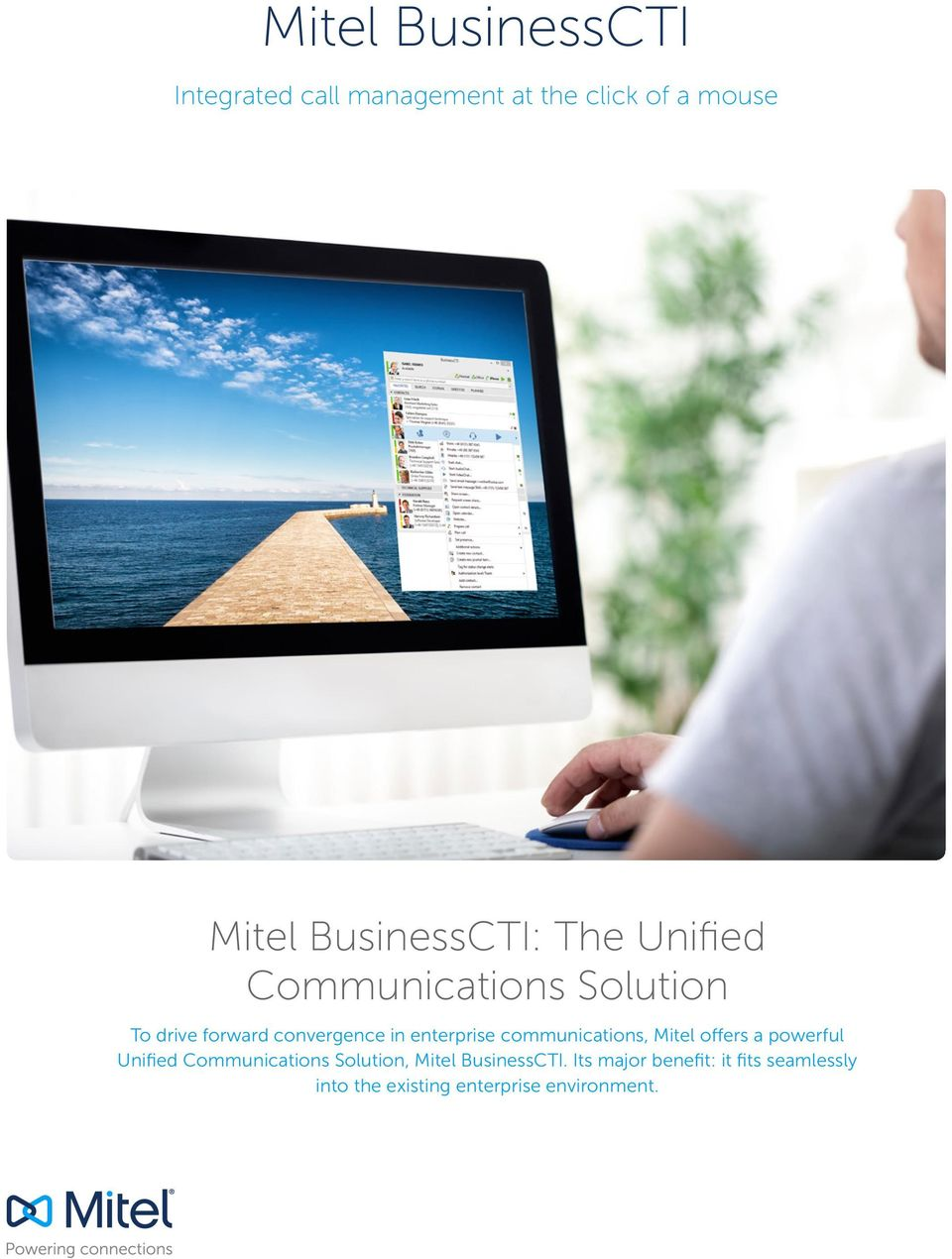 enterprise communications, Mitel offers a powerful Unified Communications Solution,