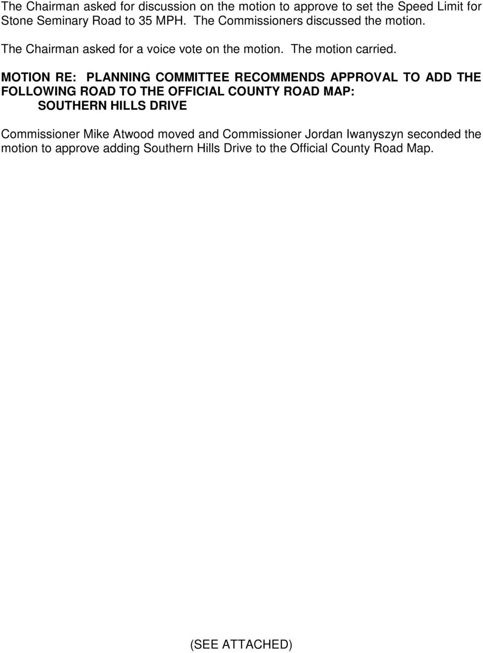 MOTION RE: PLANNING COMMITTEE RECOMMENDS APPROVAL TO ADD THE FOLLOWING ROAD TO THE OFFICIAL COUNTY ROAD MAP: SOUTHERN HILLS