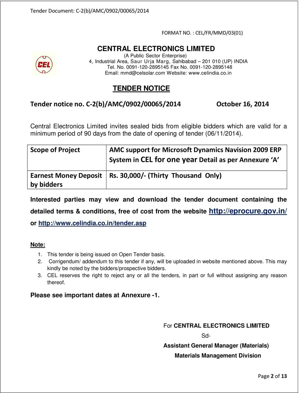 C-2(b)/AMC/0902/00065/2014 October 16, 2014 Central Electronics Limited invites sealed bids from eligible bidders which are valid for a minimum period of 90 days from the date of opening of tender
