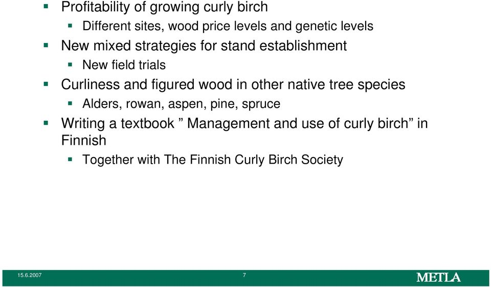 other native tree species Alders, rowan, aspen, pine, spruce Writing a textbook Management