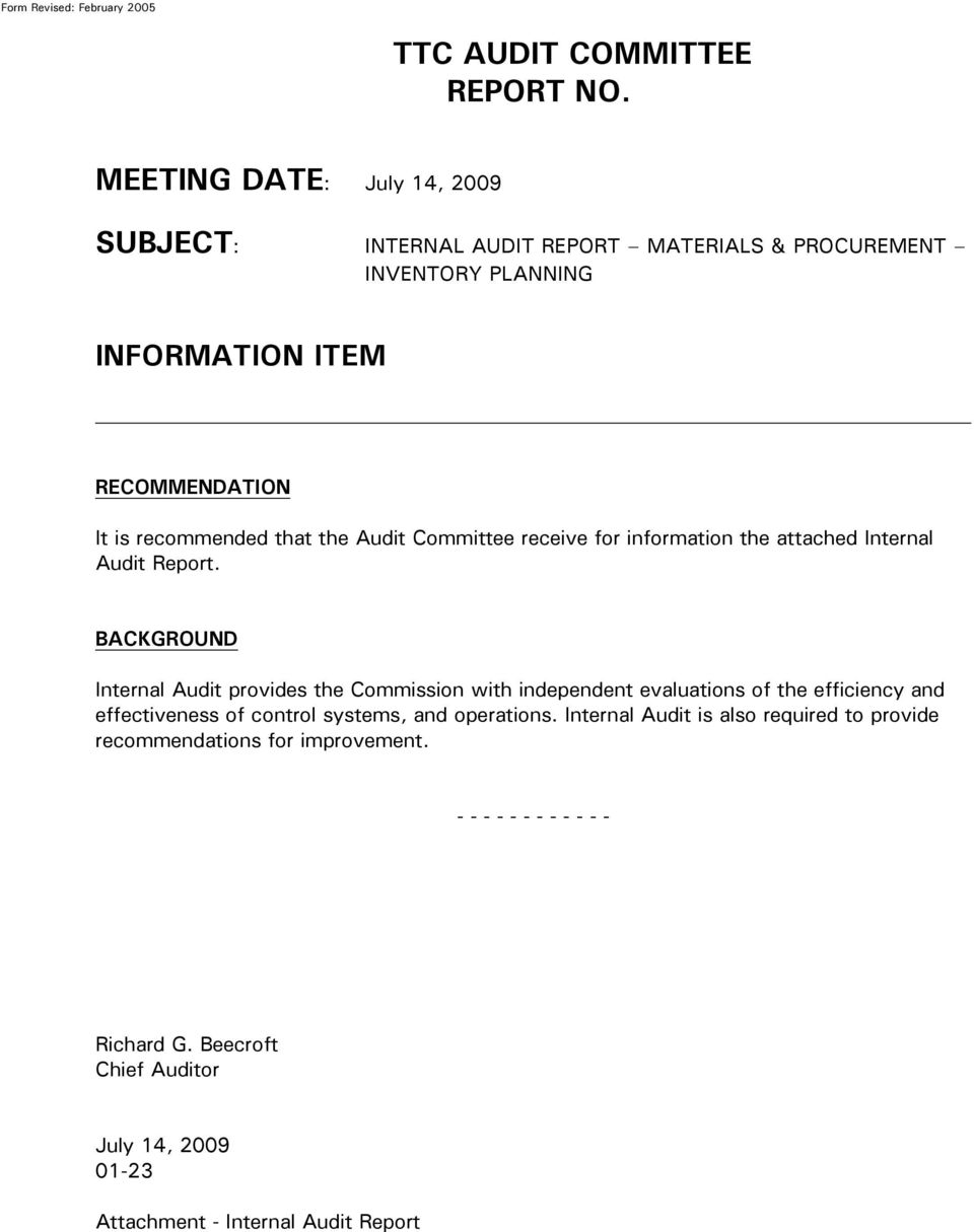 the Audit Committee receive for information the attached Internal Audit Report.