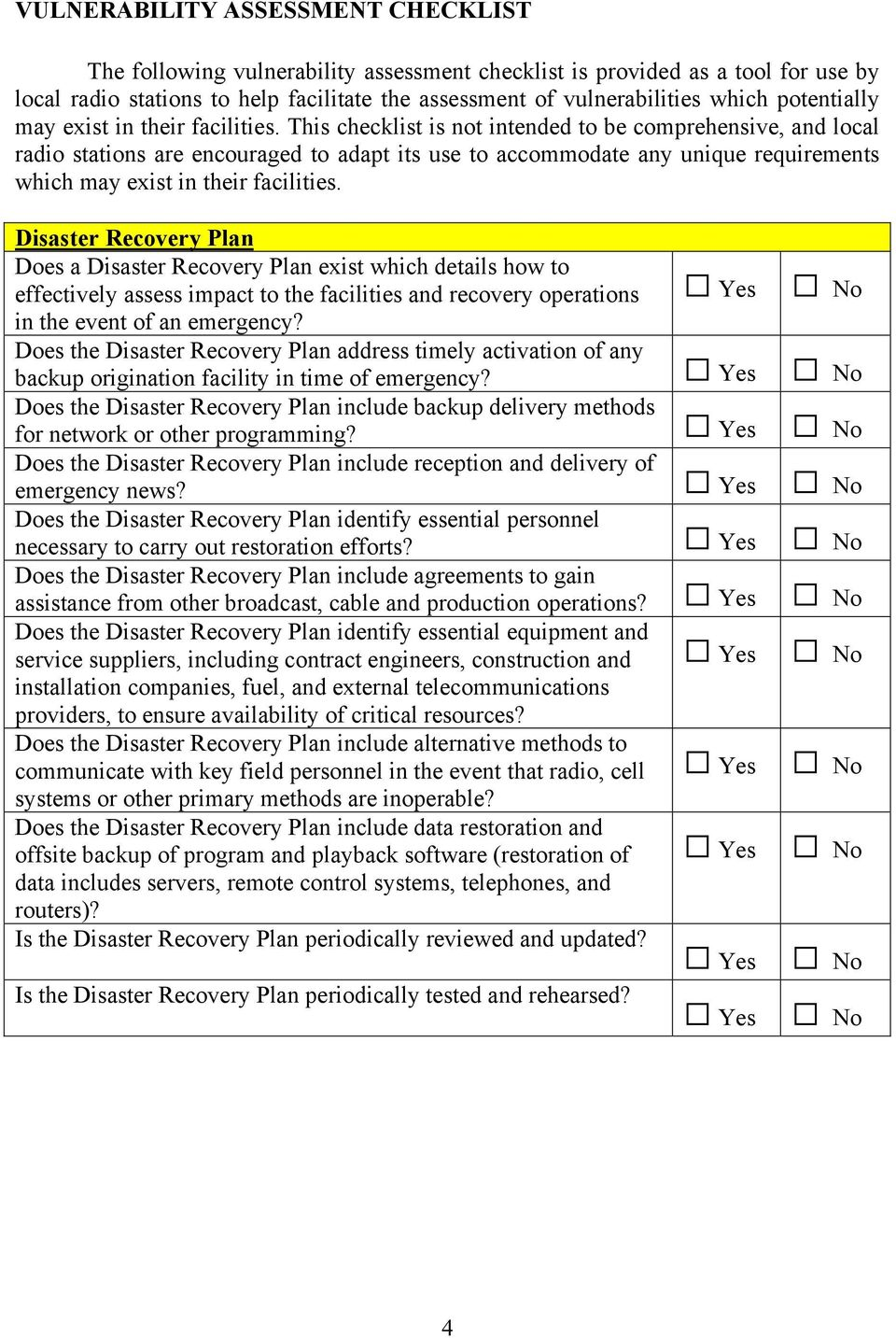 This checklist is not intended to be comprehensive, and local radio stations are encouraged to adapt its use to accommodate any unique requirements which may exist in their facilities.