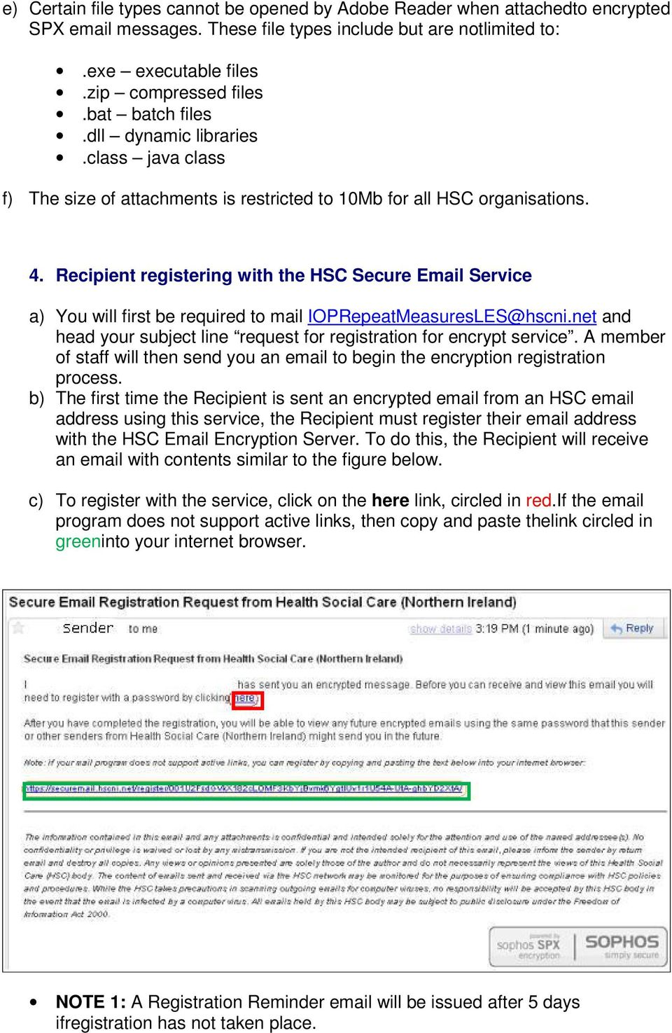 Recipient registering with the HSC Secure Email Service a) You will first be required to mail IOPRepeatMeasuresLES@hscni.net and head your subject line request for registration for encrypt service.