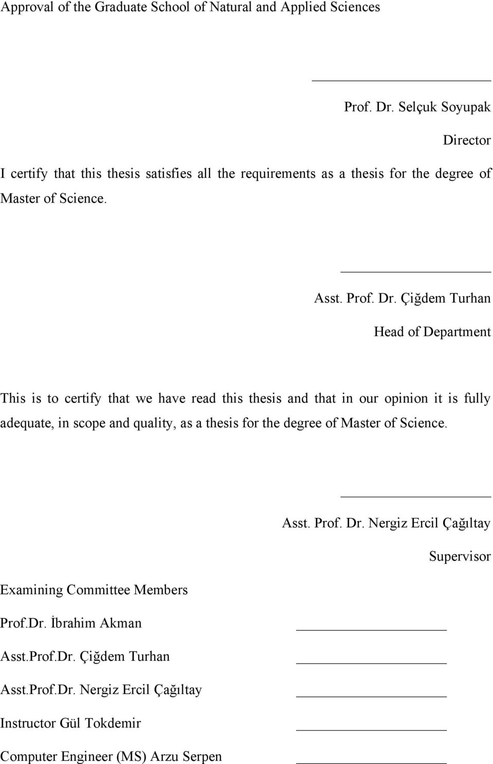 Çiğdem Turhan Head of Department This is to certify that we have read this thesis and that in our opinion it is fully adequate, in scope and quality, as a