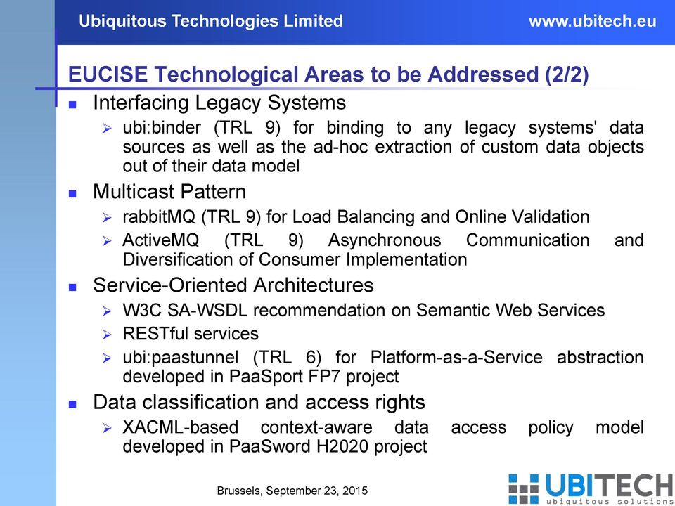Diversification of Consumer Implementation Service-Oriented Architectures W3C SA-WSDL recommendation on Semantic Web Services RESTful services ubi:paastunnel (TRL 6) for
