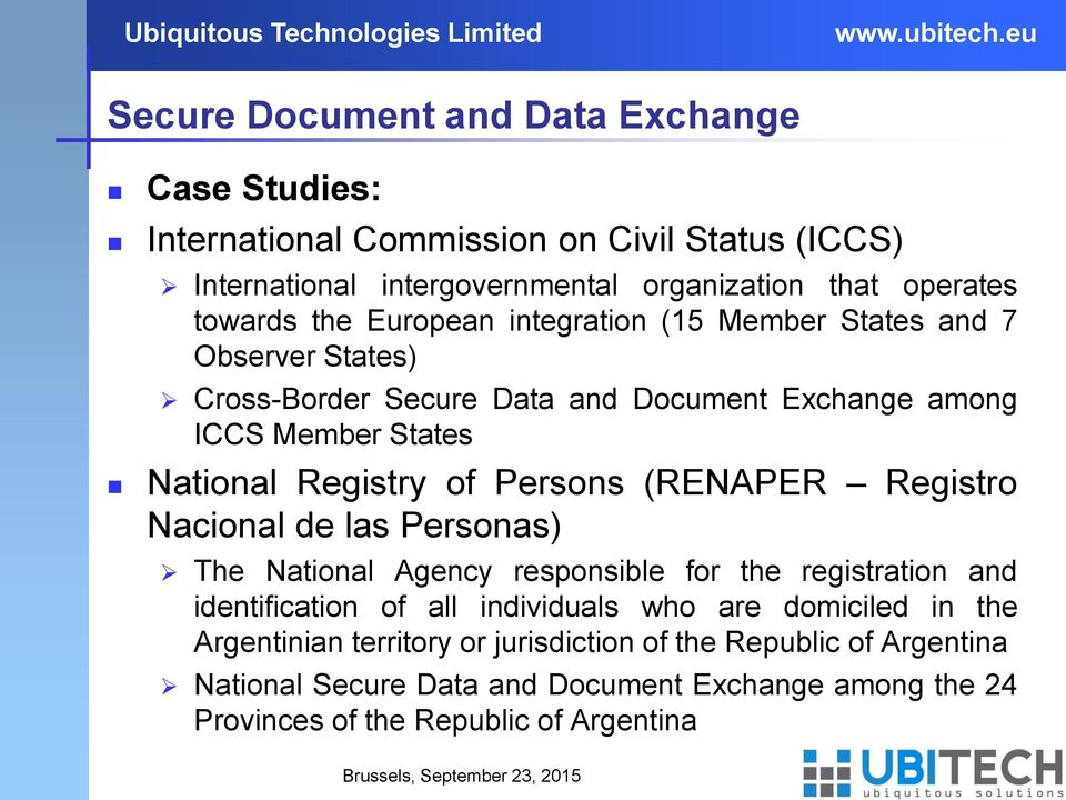 Persons (RENAPER Registro Nacional de las Personas) The National Agency responsible for the registration and identification of all individuals who are domiciled