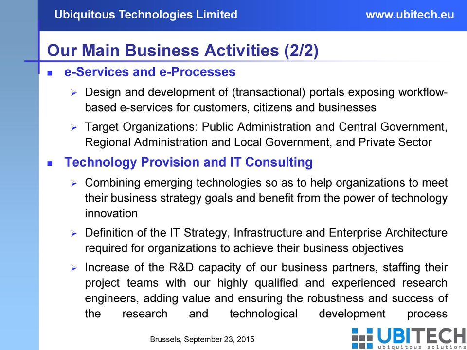 as to help organizations to meet their business strategy goals and benefit from the power of technology innovation Definition of the IT Strategy, Infrastructure and Enterprise Architecture required