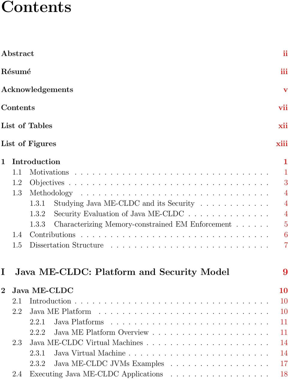 ..... 5 1.4 Contributions................................ 6 1.5 Dissertation Structure........................... 7 I Java ME-CLDC: Platform and Security Model 9 2 Java ME-CLDC 10 2.1 Introduction.