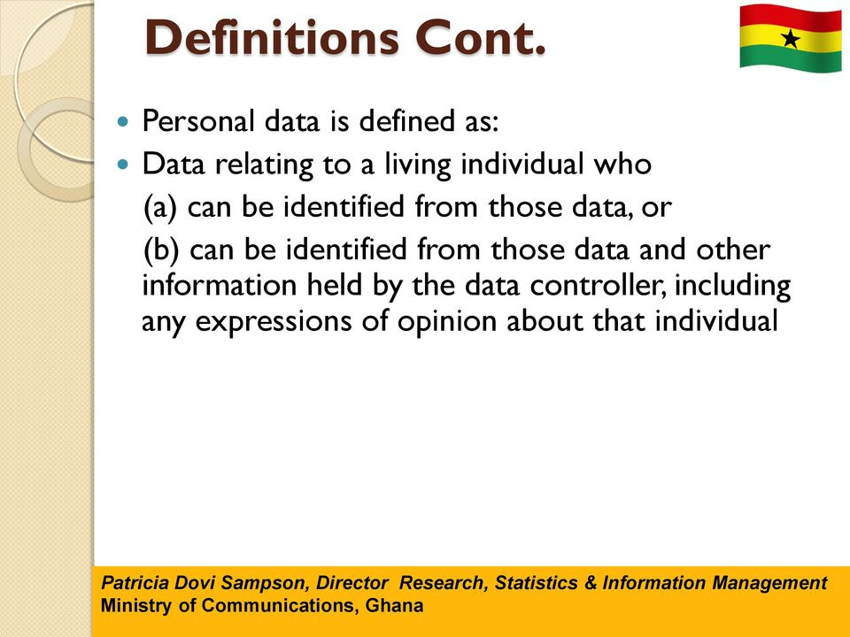 (a) can be identified from those data, or (b) can be identified from