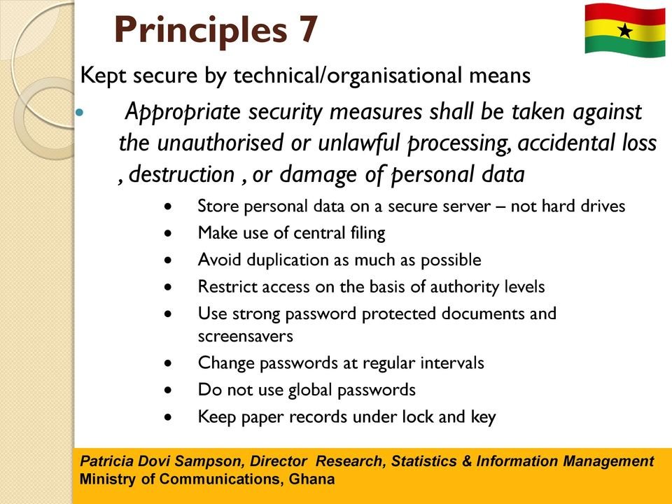Make use of central filing Avoid duplication as much as possible Restrict access on the basis of authority levels Use strong password