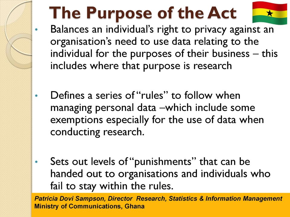 to follow when managing personal data which include some exemptions especially for the use of data when conducting