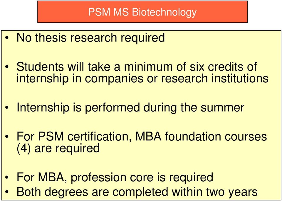 performed during the summer For PSM certification, MBA foundation courses (4) are