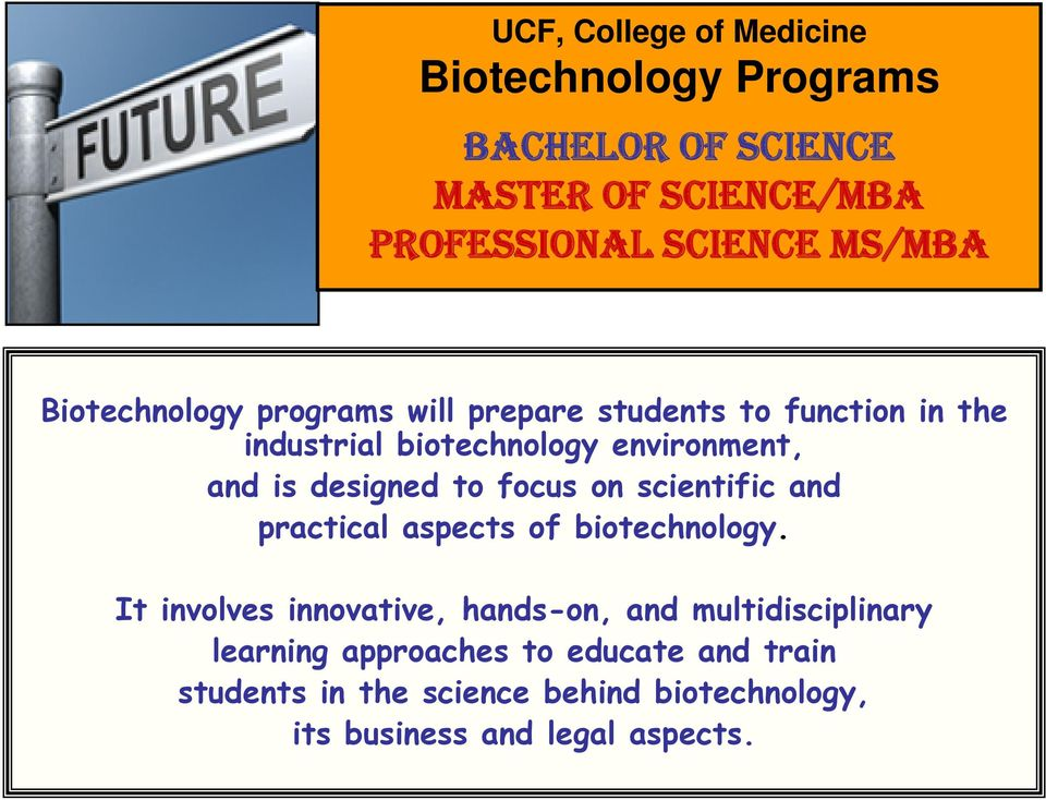to focus on scientific and practical aspects of biotechnology.
