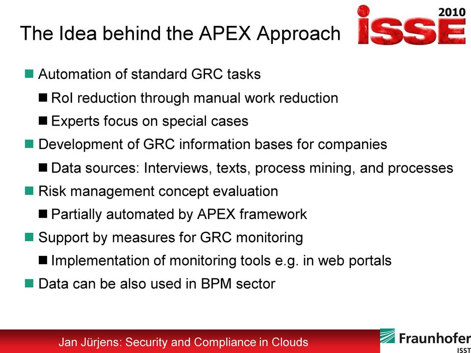 process mining, and processes Risk management concept evaluation Partially automated by APEX framework Support by