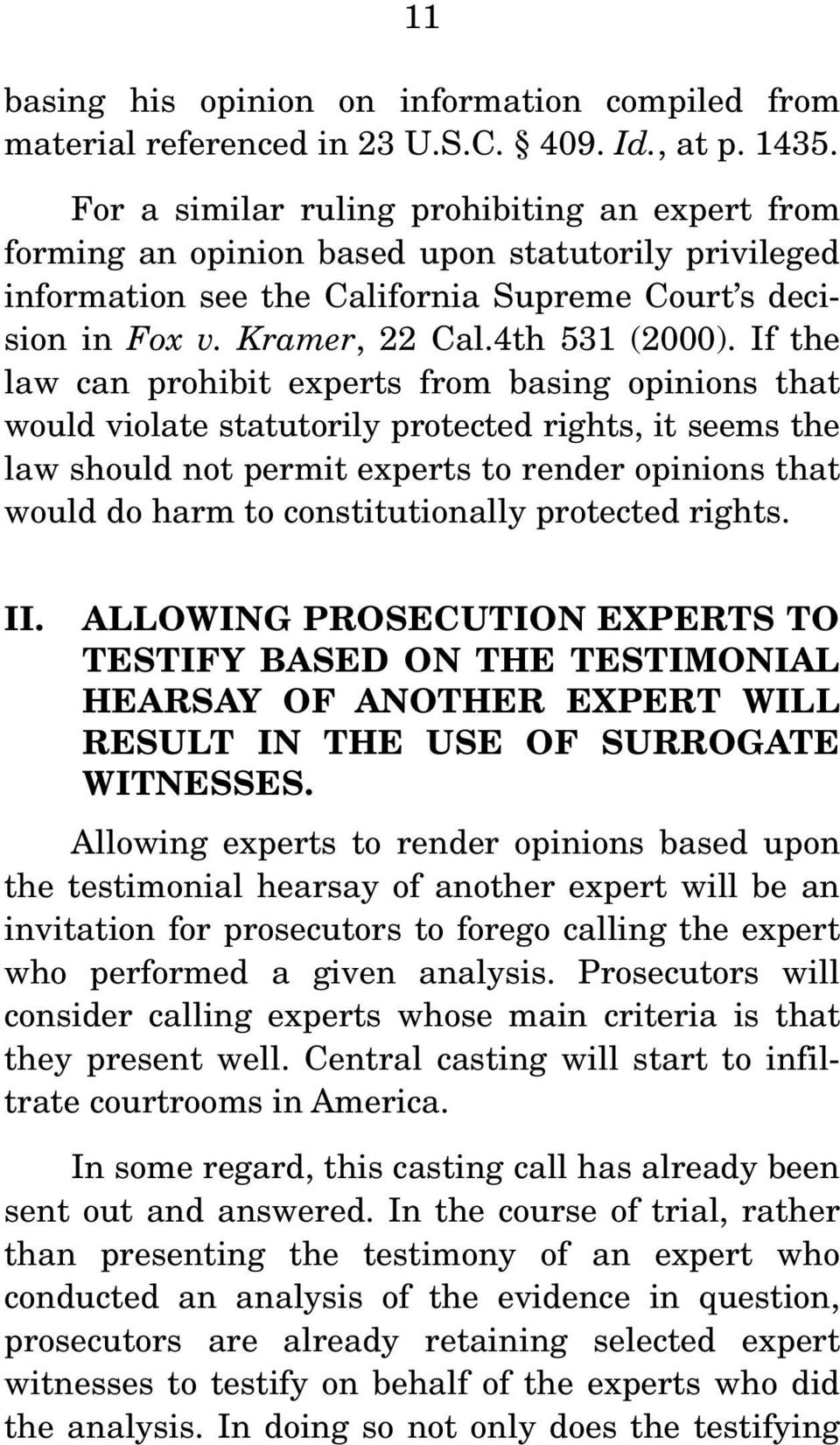 If the law can prohibit experts from basing opinions that would violate statutorily protected rights, it seems the law should not permit experts to render opinions that would do harm to