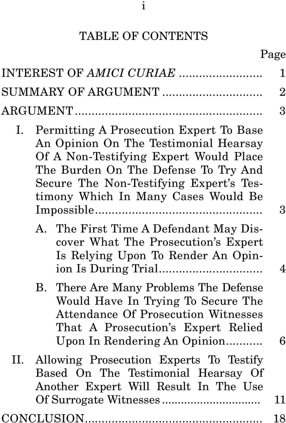 Which In Many Cases Would Be Impossible... 3 A. The First Time A Defendant May Discover What The Prosecution s Expert Is Relying Upon To Render An Opinion Is During Trial... 4 B.
